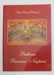 BETLEEM , BISERICA NASTERII de PREOT DAVID PRISTAVU , 2008