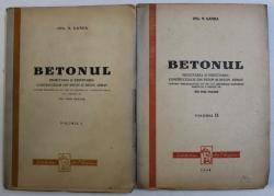 BETONUL - PROECTAREA SI EXECUTAREA CONSTRUCTIILOR DIN BETON SI BETON ARMAT de N . GANEA , VOLUMELE I - II , 1942