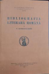 BIBLIOGRAFIA LITERARA ROMANA de N. GEORGESCU-TISTU - BUCURESTI, 1932 *Dedicatie