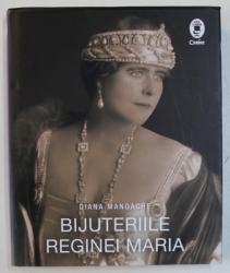BIJUTERIILE REGINEI MARIA de DIANA MANDACHE , 2018