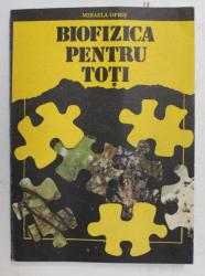 BIOFIZICA PENTRU TOTI de MIHAELA OPRIS , 1993 , DEDICATIE*