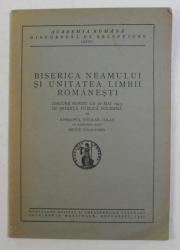 BISERICA NEAMULUI SI UNITATEA LIMBII ROMANESTI - DISCURS TINUT de EPISCOPUL NICOLAE COLAN , CU RASPUNSUL lui SILVIU DRAGOMIR , 1945