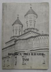 BISERICA TREI IERARHI DIN IASI de N. GRIGORAS , SERIA ' MONUMENTE ISTORICE ' , 1962
