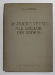 BISERICILE CETATI ALE SASILOR DIN ARDEAL  ACAD. G. OPRESCU