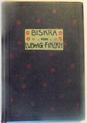 BISKRA von LUDWIG FINCKH , MIT 5 BILDERN , 1910