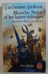 BLANCHE NEIGE ET LES LANCE - MISSILES par CATHERINE DUFOUR , 2001
