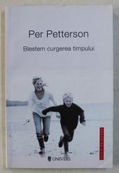BLESTEM SCURGEREA TIMPULUI de PER PETTERSON , 2014