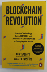 BLOCKCHAIN REVOLUTION - HOW THE TECHNOLOGY BEHIND BITCOIN AND OTHER CRYPTOCURRENCIES IS CHANGING THE WORLD by DON TAPSCOTT and ALEX TAPSCOTT , 2019