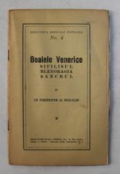 BOALELE VENERICE - SIFILISUL , BLENORAGIA , SANCRUL de UN TAMADUITOR AL BOALELOR , EDITIE INTERBELICA