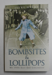 BOMBSITES AND LOLLIPOPS by JACKY HYAMS , 2011
