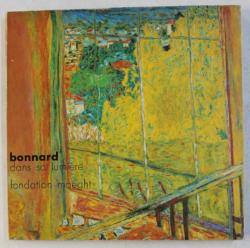 BONNARD DANS SA LUMIERE , EXPOSITION , FONDATION MAEGHT , 12 JUILLET  - 28 SEPTEMBRE , 1975