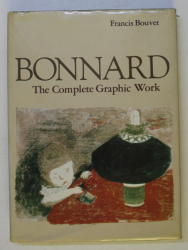 BONNARD - THE COMPLETE GRAPHIC WORK by FRANCIS BOUVET , 1981