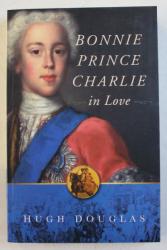 BONNIE PRINCE CHARLIE IN LOVE by HUGH DOUGLAS , 2003