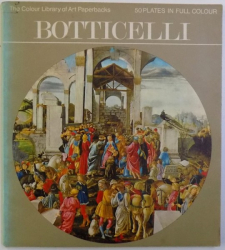 BOTTICELLI by BETTINA WADIA , 50 PLATES IN FULL COLOUR , 1970