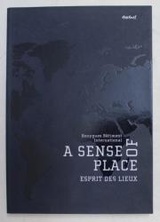 BOUYGUES BATIMENT INTERNATIONAL , A SENSE FOR PLACE , ESPRIT DES LIEUX , 2007