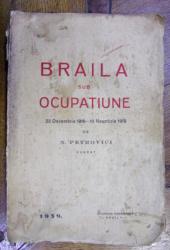 BRAILA SUB OCUPATIUNE 23 DECEMBRIE 1916 - 10 NOIEMBRIE 1918 de N. PETROVICI (1939)