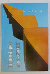 BRANCUSI , POET AL NE-SFARSIRII de MIHAI CIMPOI , 2001 DEDICATIE*