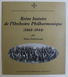 BREVE HISTOIRE DE L' ORCHESTRE PHILHARMONIQUE (1868-1944) par ELENA ZOTTOVICEANU , 2010