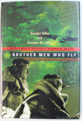 BROTHER MEN WHO FLY  - A WORLD WAR II GUNNER ' S PERSONAL GUEST by BENEDICT YEDLIN with ALEXANDER  M . JEFFERS , 2002