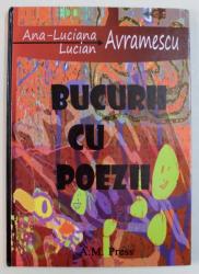 BUCURII CU POEZII de LUCIAN AVRAMESCU , desene de ANA - LUCIANA AVRAMESCU , DEDICATIE*