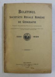 BULETINUL SOCIETATII REGALE ROMANE DE GEOGRAFIE , TOMUL XXXIX  1920  , APARUTA 1921
