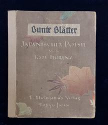 BUNTE BLATTER  - JAPANISCHER POESIE von KARL FLORENZ , druck , illustrationen und papier von T. HASEGAWA , contine litografii colorate manual , PERIOADA INTERBELICA