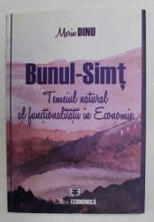 BUNUL - SIMT - TEMEIUL NATURAL AL FUNCTIONALITATII IN ECONOMIE de MARIN DINU , 2016
