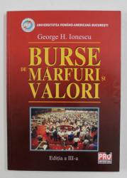 BURSE DE MARFURI SI VALORI de GHEORGHE H. IONESCU , 2006