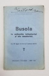 BUSOLA IN ACTIUNILE INFANTERIEI SI ALE CAVALERIEI de MAIORUL LIPOVAN GHEORGHE - SIBIU, 1932 * DEDICATIE