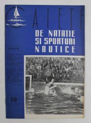 CAIETE DE NATATIE SI SPORTURI NAUTICE , ANUL II , NR. 10 , OCTOMBRIE 1957