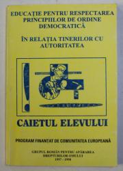CAIETUL ELEVULUI - CAIET DE EDUCATIE CIVICA SI JURIDICA , 1998