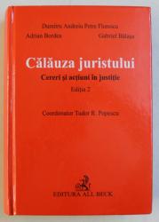 CALAUZA JUSITULUI , CERERI SI ACTIUNI IN JUSTITIE , EDITIA A II - a de TUDOR R. POPESCU , 2004