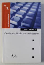 CALCULATORUL : BINEFACERE SAU BLESTEM ? de GENE I. ROCHLIN , 2002