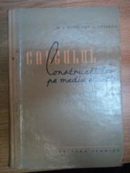 CALCULUL CONSTRUCTIILOR PE MEDIUL ELASTIC , EDITIE REVIZUITA de M.I. GORBUNOV-POSADOV , 1960
