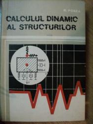 CALCULUL DINAMIC AL STRUCTURILOR de NICOLAE POSEA , 1991