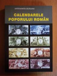 CALENDARELE POPORULUI ROMAN de ANTOANETA OLTEANU , 2001