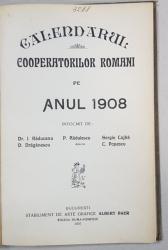 CALENDARUL COOPERATORILOR ROMANI PE ANUL 1908 - BUCURESTI, 1907