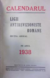 CALENDARUL LIGII ANTIREVIZIONISTE ROMANE PE ANUL 1938 - SECTIA ARDEAL