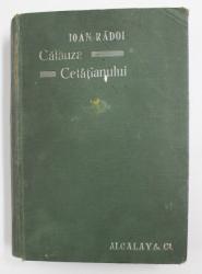 CALEUZA CETATIANULUI IN MATERIE JUDICIARA - MANUAL TEORETICO- PRACTIC de IOAN RADOI , 1900