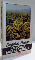 CALIFORNIA MIRAJUL VESTULUI de BOGDAN FICEAC , 1996