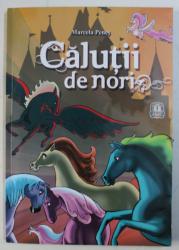 CALUTII DE NORI de MARCELA PENES , ilustratii de EMANUEL PAVEL , 2000