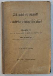 CAND A APARUT OMUL PE PAMENT ? si DE CAND TREBUIE SA INCEAPA ISTORIA ARTELOR ? conferinta tinuta la ATENEUL ROMAN de GREG . STEFANESCU , 1903