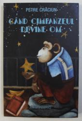 CAND CIMPANZEUL DEVINE OM de PETRE CRACIUN , 2017