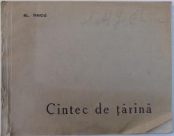 CANTEC DE TARANA  - VERSURI de AL. RAICU, EDITIE INTERBELICA