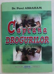 CAPCANA DROGURILOR de PAVEL ABRAHAM , 2005