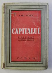 CAPITALUL, REZUMAT CU APROBAREA AUTORULUI GABRIEL DEVILLE  - KARL MARX