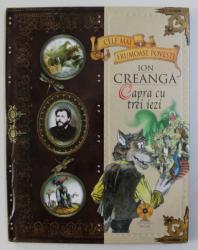 """CAPRA CU TREI IEZI de ION CREANGA , COLECTIA """" CELE MAI FRUMOASE POVESTI """" , 2009 , CD  AUDIO INCLUS *"""