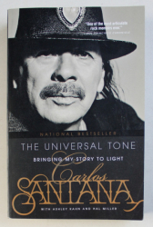 CARLOS SANTANA - THE UNIVERSAL TONE - BRINGING MY STORY TO LIGHT , 2015