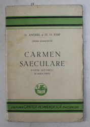 CARMEN SAECULARE , POEM ISTORIC IN DOUA PARTI , OPERE COMPLECTE de D. ANGHEL si ST. O. IOSIF , 1929