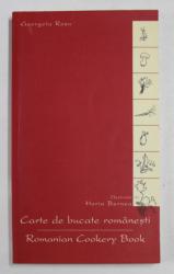 CARTE DE BUCATE ROMANESTI , CU 58 DE ILUSTRATII DE HORIA BERNEA de GEORGIANA ROSU *EDITIE BILINGVA